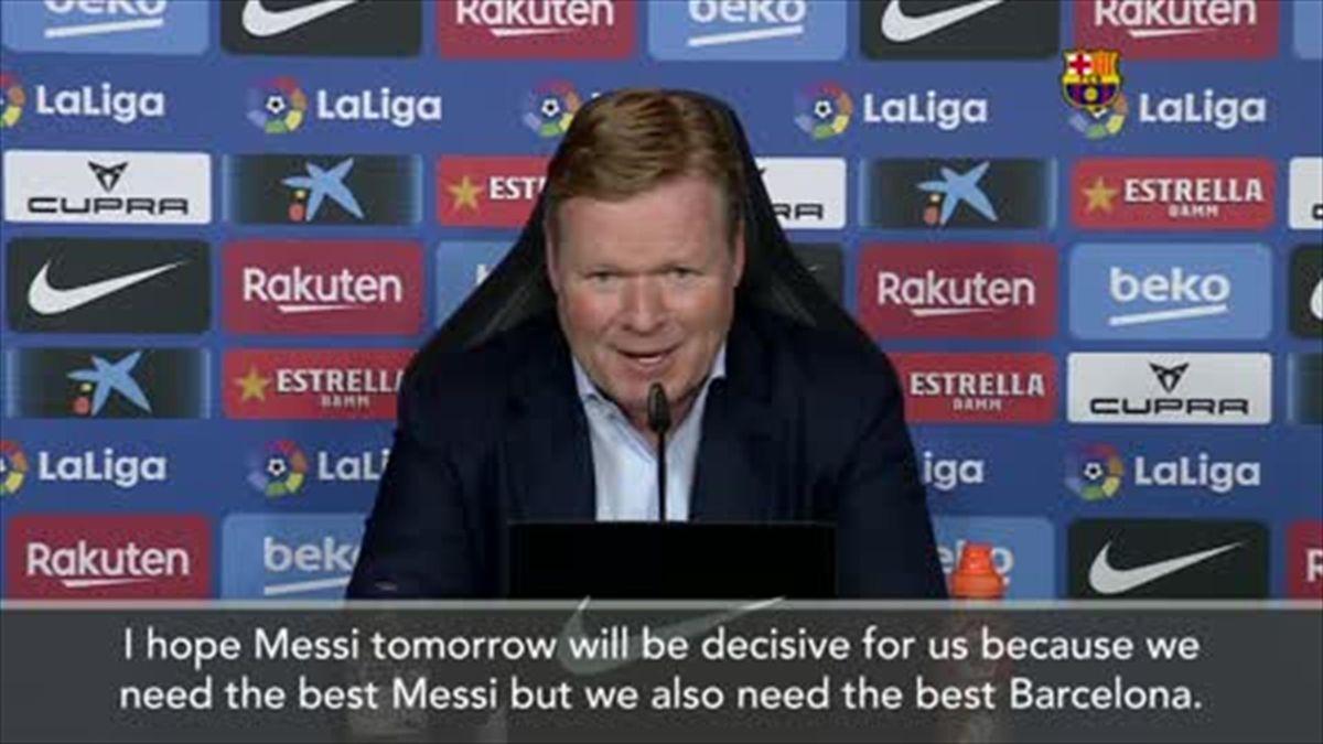Koeman: Barcelona need the 'best Messi' in El Clasico