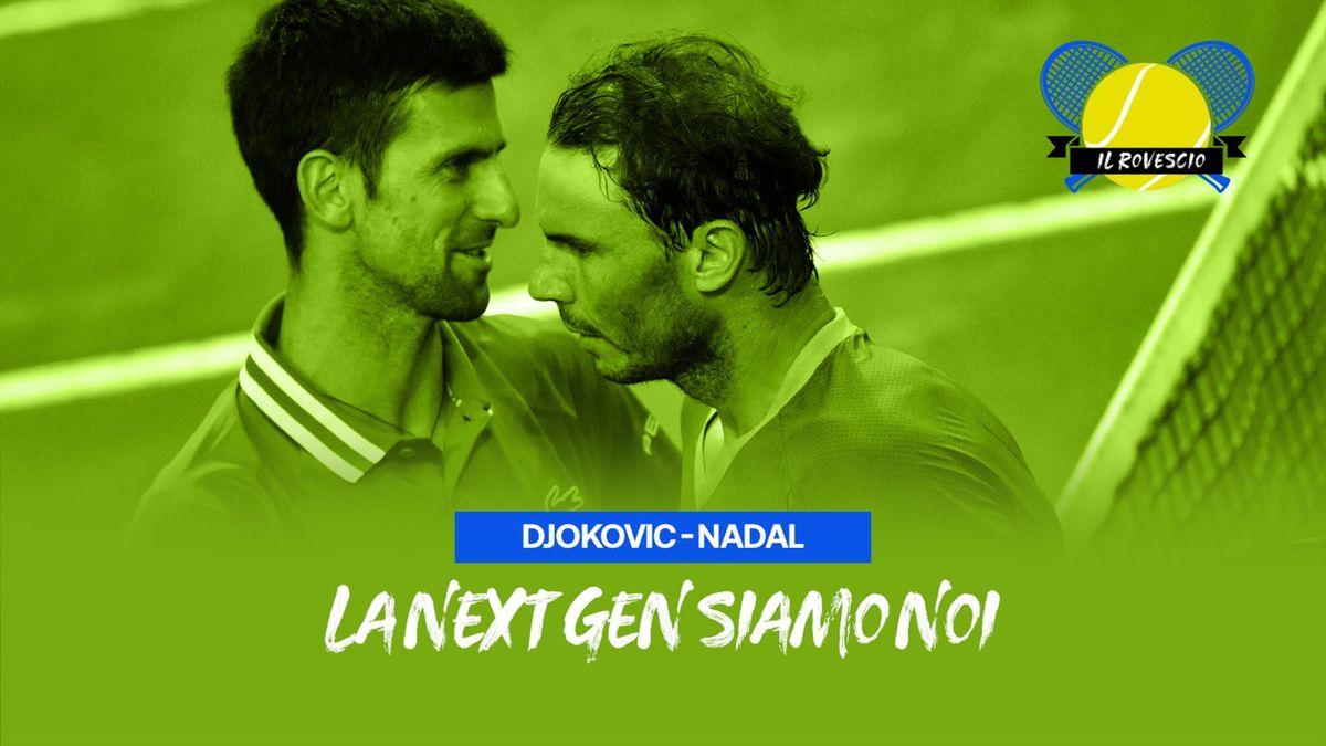 Il Rovescio della Medaglia, Djokovic-Nadal