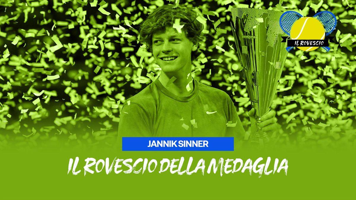 Il Rovescio Della Medaglia: Jannik Sinner