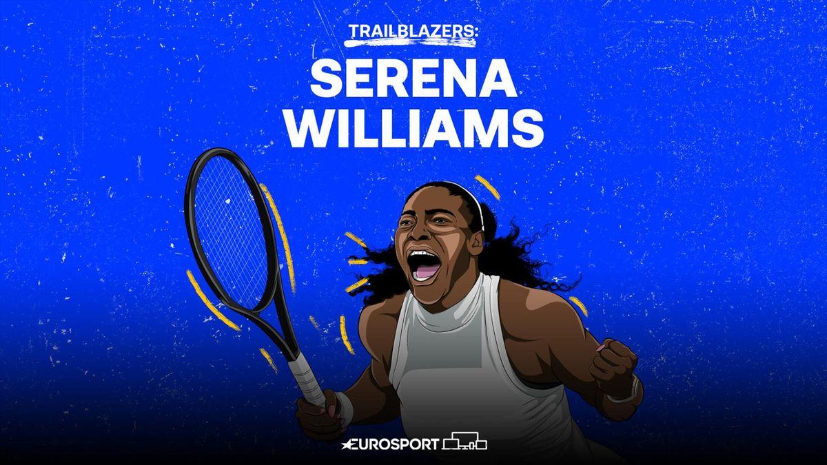 Trailblazers - The inspiring story of Serena Williams