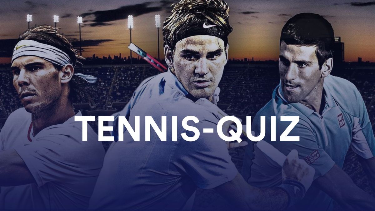 Tennis-Quiz: Nadal, Federer, Djokovic