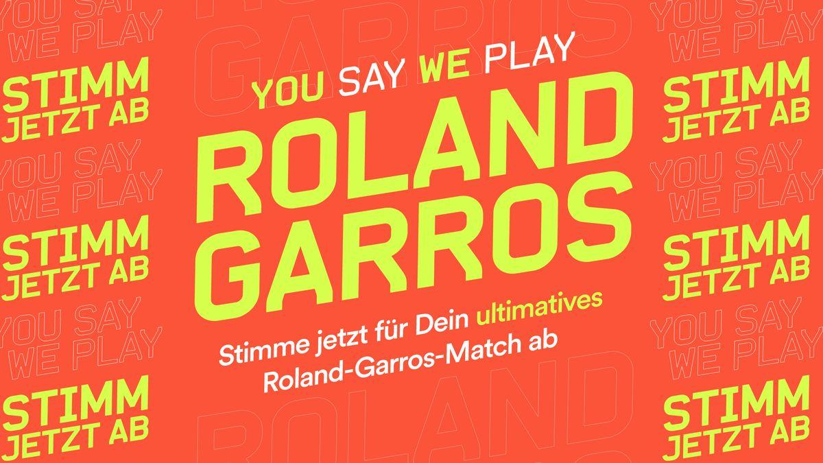 #YouSayWePlay   Roland-Garros