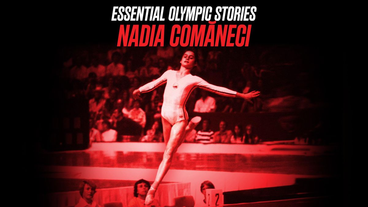 The Essential Olympic Stories: The Comăneci phenomenon and the perfect 10