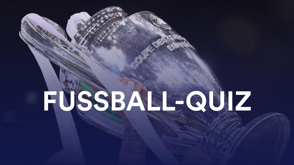 Fußball-Quiz / Champions League