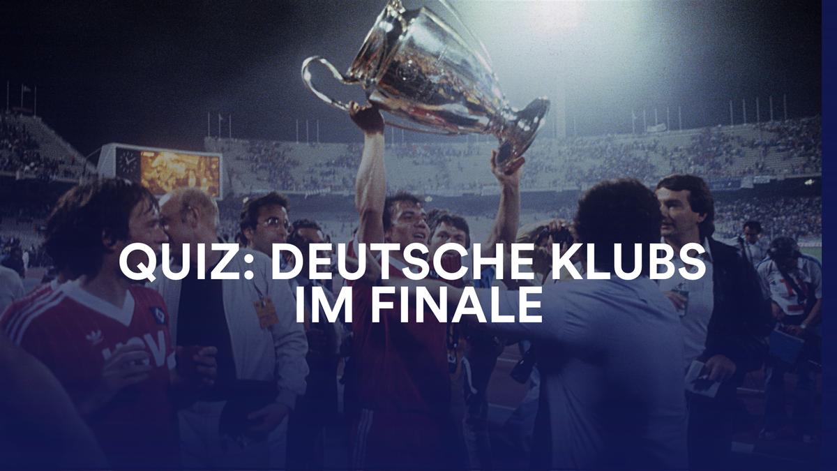 Quiz: Deutsche Klubs im Finale