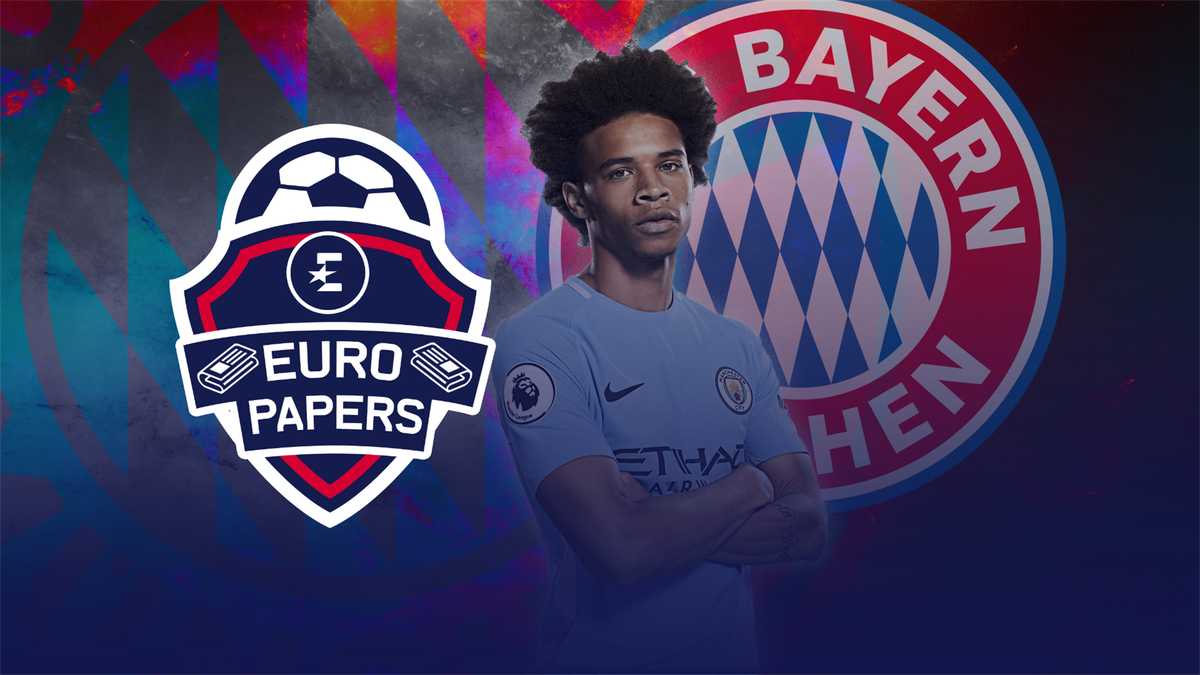 Euro Papers: Bayern 'convince' Leroy Sane into Bargain £70m move