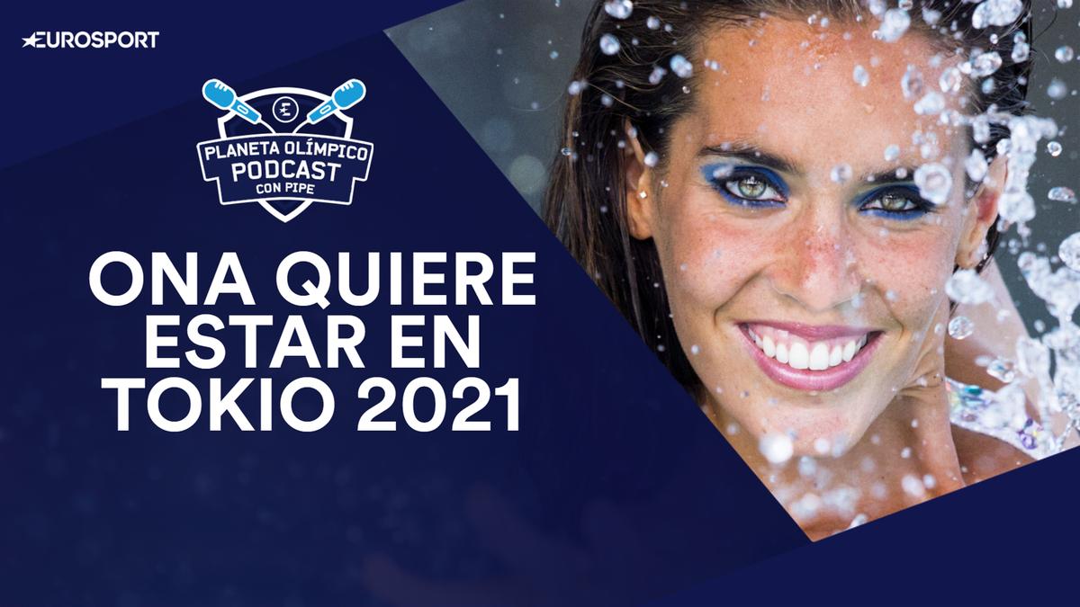 🎧 PODCAST 'Planeta Olímpico': Ona quiere estar en Tokio 2021