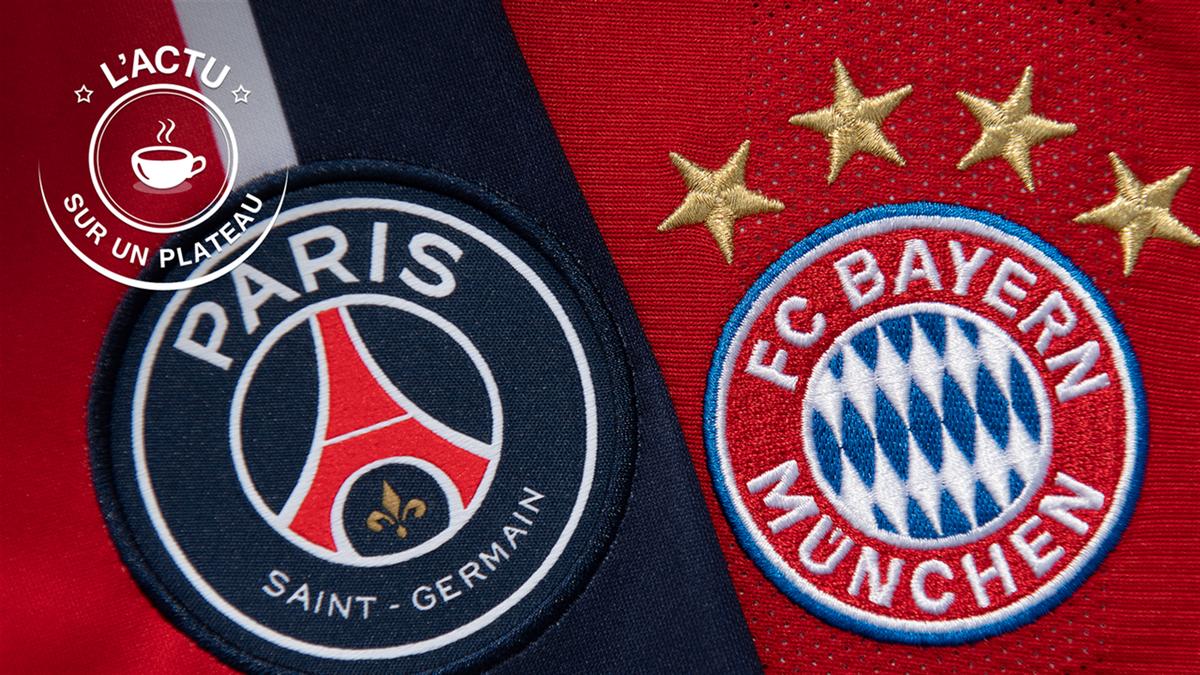 Actu sur un plateau - PSG -Bayern