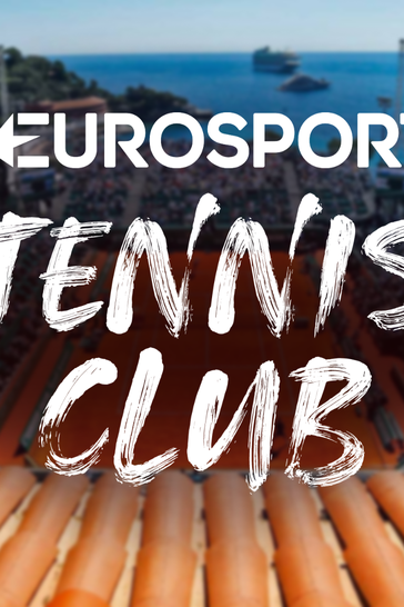Eurosport Tennis Club | Rolex Monte-Carlo Masters 2021