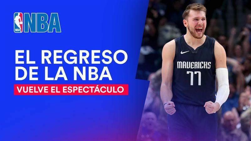 La NBA está de vuelta: El regreso del mejor baloncesto del planeta