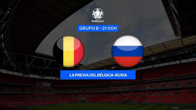 """Previa 60"""" Bélgica-Rusia: Confirmar las aspiraciones (21:00)"""