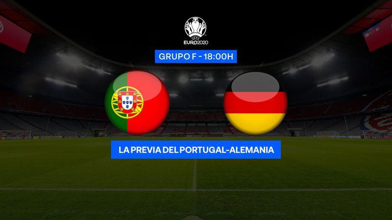 """Previa 60"""" Portugal-Alemania: Prueba de fuego (18:00)"""