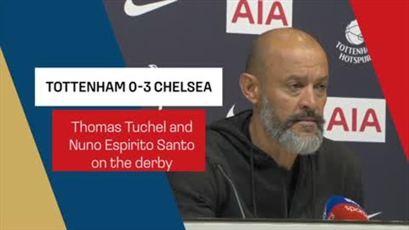 Tuchel slams 'sloppy' Chelsea start, as Nuno hopes Spurs 'can build on' performance