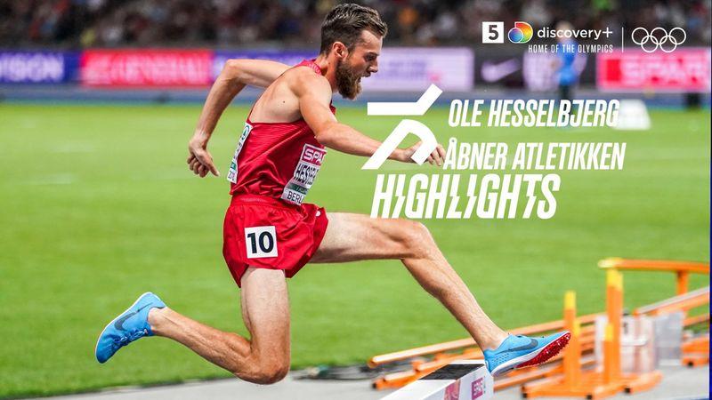Highlights: Ole Hesselbjerg åbnede atletikken for Danmark