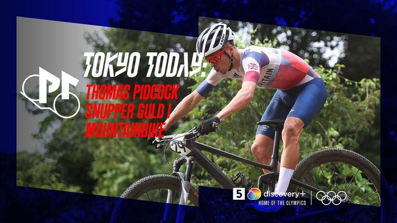 Tokyo Today: Thomas Pidcock snupper guld i mountainbike
