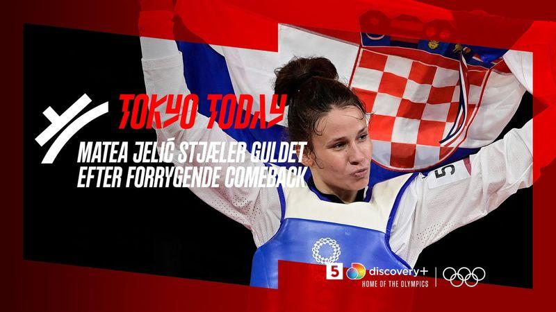 Tokyo Today: Matea Jelić vinder OL-guld efter forrygende comeback!