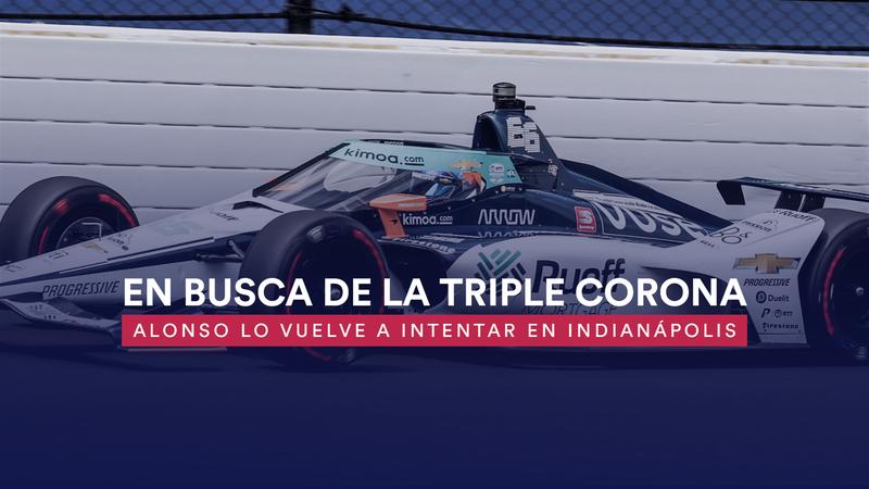 500 Millas de Indianápolis: Alonso busca la Triple Corona