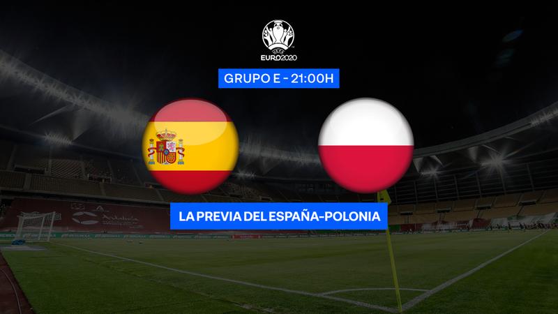 Previa 60'' España-Polonia: Partido en el alambre (21:00)