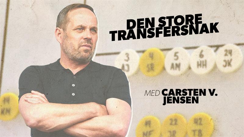 Stor transfersnak med Carsten V. Jensen: Om Maxsø, Sørensen, Wikström, Uhre med mere