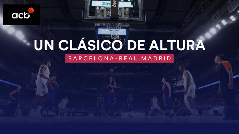 Liga ACB, un Clásico de altura