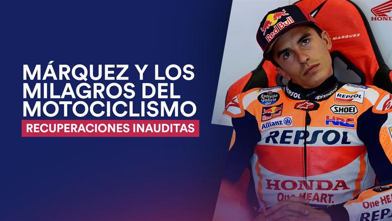 Marc Márquez y las recuperaciones milagrosas del motociclismo: ¿héroes o temerarios?